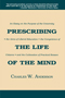 Prescribing the Life of the Mind