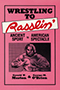 Wrestling to Rasslin'