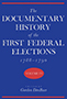 The Documentary History of the First Federal Elections, 1788-1790, Volume IV