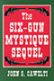 The Six-Gun Mystique Sequel