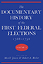 The Documentary History of the First Federal Elections, 1788–1790, Volume I