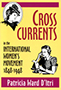 Cross Currents in the International Women's Movement, 1848–1948