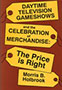 Daytime Television Gameshows and the Celebration of Merchandise