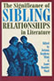 The Significance of Sibling Relationships in Literature