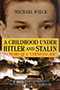 A Childhood under Hitler and Stalin