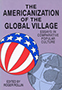 The Americanization of the Global Village