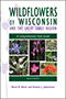Wildflowers of Wisconsin and the Great Lakes Region