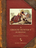 Book Cover: A Grouse Hunter's Almanac: The Other Kind of Hunting