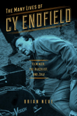 Cover: The Many Lives of Cy Endfield: Film Noir, the Blacklist, and Zulu