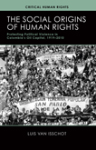 The Social Origins of Human Rights:  Protesting Political Violence in Colombia's Oil Capital, 1919–2010