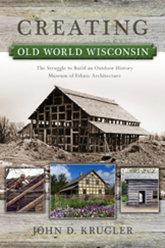 Creating Old World Wisconsin