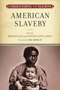 Understanding and Teaching American Slavery