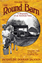 The Round Barn, A Biography of an American Farm, Volume Two