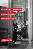 Book Cover: Defending the Masses: A Progressive Lawyer's Battles for Free Speech