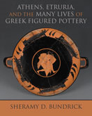Book Cover: Athens, Etruria, and the Many Lives of Greek Figured Pottery