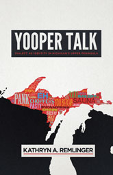 Yooper Talk Dialect as Identity in Michigan's Upper Peninsula