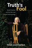 Book Cover: Truth's Fool: Derek Freeman and the War over Cultural Anthropology