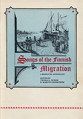 Songs of the Finnish Migration by Simo Westerholm, edited by Thomas A. Dubois and B. Marcus Cederstrom. Cover art resembles a stamped image of a ship at a harbor upon a blue background, with a cream border and a row of red stars, that match the red font of the title, towards the bottom of the cover.