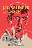 Book Cover: J. D. Salinger and the Nazis by Eberhard Alsen