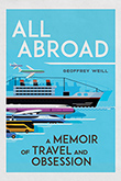 All Abroad: Cover showing a blue background upon which a fleet of illustrated ships and other types of vehicles charge forward.