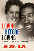 Loving Before Loving: Cover showing an old, faded photograph of Joan Steinau Lester and her former husband, Julius Lester as young adults. The title text is proclaimed in bold red, blue, and black font. Design by Ann Weinstock.