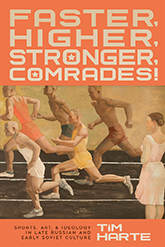 Faster, Higher, Stronger, Comrades!: Cover art of a painting of men running across a track, with a woman wearing a white dress watching from the side. Above and below the painting are orange blocks, in which the title text is proclaimed in contrasting white font.