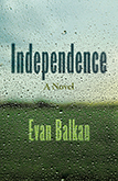 Independence: Cover art showing a rain covered window looking out on a blurry landscape of grass and cloudy sky.