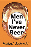 Men I've Never Been: Cover of pixilated man's head with the face cut out superimposed on an orange background. The title text is written in a white oval within the man's face. Design by Debbie Berne Design.
