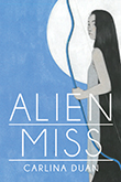 Alien Miss: Cover showing a black and white painting of a woman with dark hair stretching down to the floor who is holding a bow. The background of the image is blue, with a white moon cut out of it behind the woman. The title text is written in white capital letters.