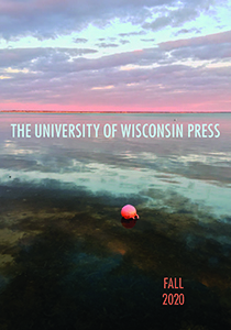 Catalog cover: University of Wisconsin Press's Fall 2020 titles