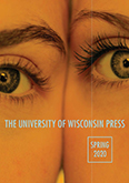 Catalog cover: University of Wisconsin Press's Spring 2020 titles